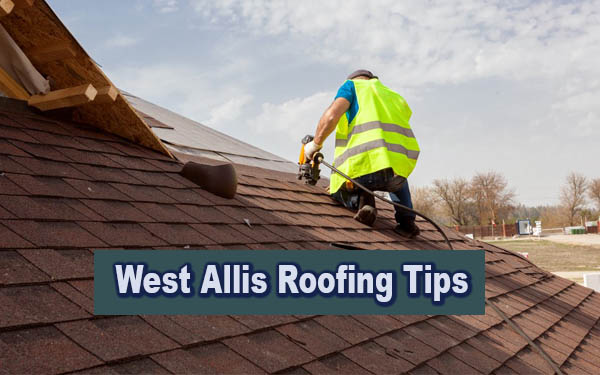 West Allis Roofing Tips