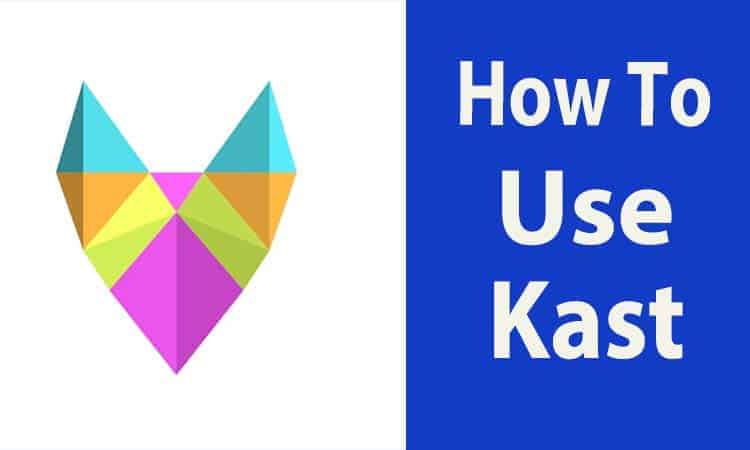How to Use Kast